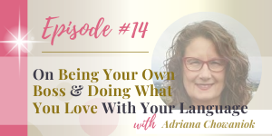 podcast being your own boss and doing what you love (with Adriana)